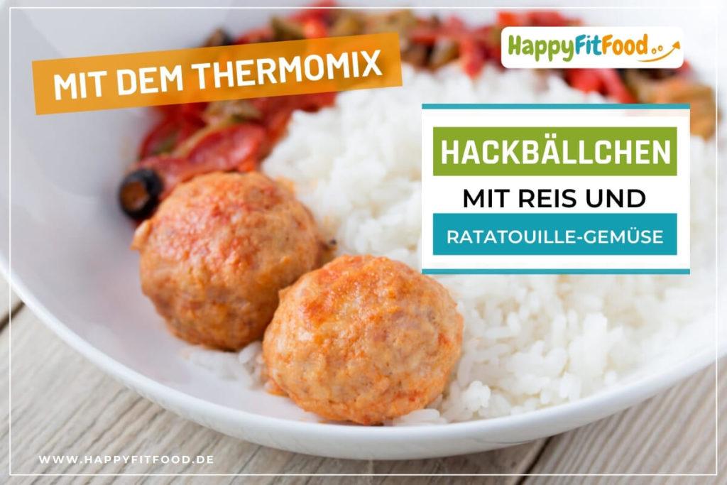 Hackbällchen Thermomix Gericht mit Reis und Ratatouille Gemüse All-in-One
