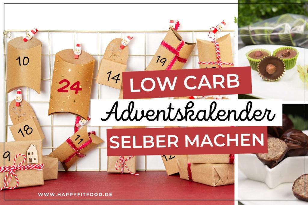 Low Carb Adventskalender selber machen Anleitung mit Low Carb Pralinen Rezepten