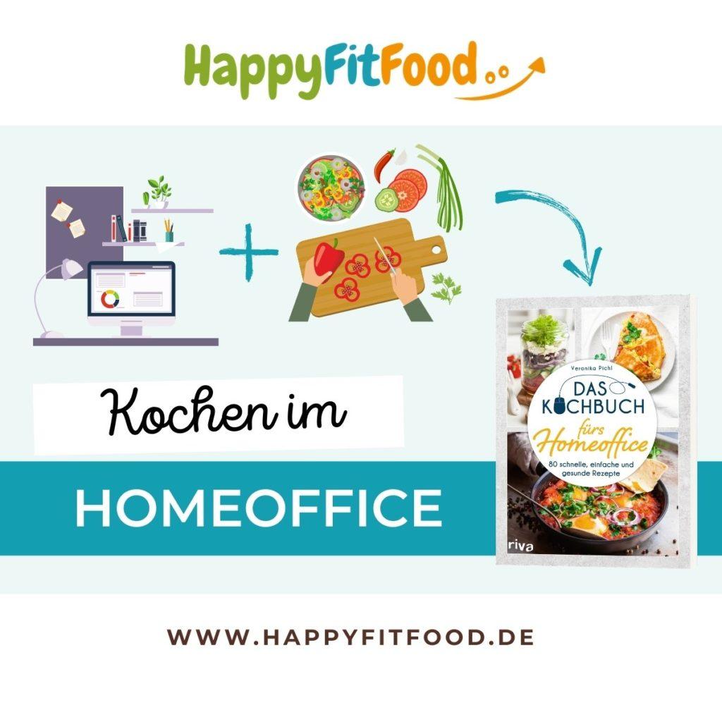 Das Kochbuch fürs Homeoffice: 80 schnelle, einfache und gesunde Rezepte