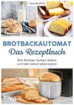 Brotbackautomat Rezeptbuch Brot, Gebäck, Pizzateig